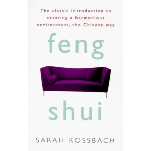 Feng Shui: Ancient Chinese Wisdom on Arranging a Harmonious Living Environment
