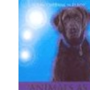 Animals as Healers and Teachers: True Stories of the Transforming Power of Animals