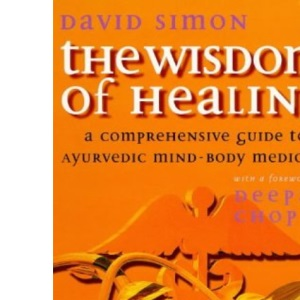 The Wisdom of Healing: Comprehensive Examination of Mind-body Sciences of East and West