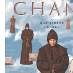 Chant: Origins, Form, Practice and Healing Power of Gregorian Chant