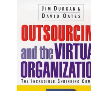 Outsourcing and the Virtual Organization (Century business)