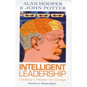 Intelligent Leadership: Creating a Passion for Change