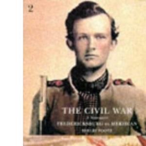 The Civil War: Fredericksburg to Meridian v.2: Fredericksburg to Meridian Vol 2