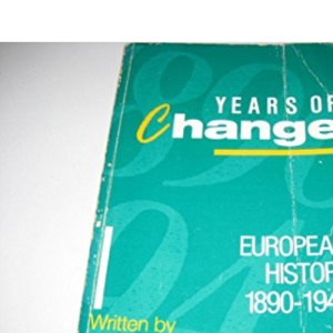 Years of Change: European History, 1890-1945 (Years of...)