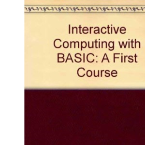Interactive Computing with BASIC: A First Course