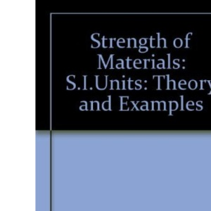 S.I.Units: Theory and Examples (Strength of Materials: Theory and Examples)