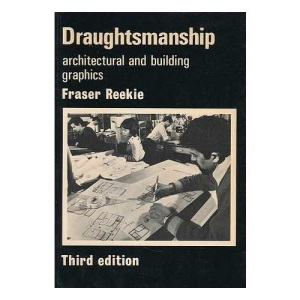Draughtsmanship: Drawing Techniques for Graphic Communication in Architecture and Building