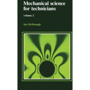 Mechanical Science for Technicians: v.2: Vol 2