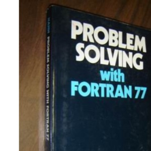 Problem Solving with Fortran 77