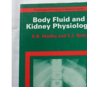 Body Fluid and Kidney Physiology (Physiological Principles in Medicine)