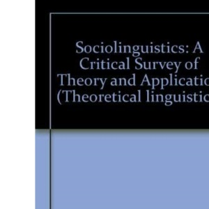 Sociolinguistics: A Critical Survey of Theory and Application