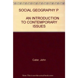 Social Geography: An Introduction to Contemporary Issues