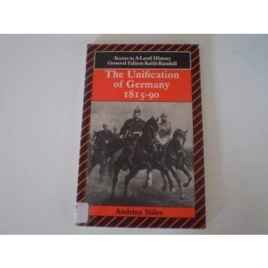 The Unification of Germany, 1815-90 (Access to A-Level History)