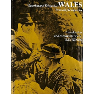 Victorian and Edwardian Wales from Old Photographs