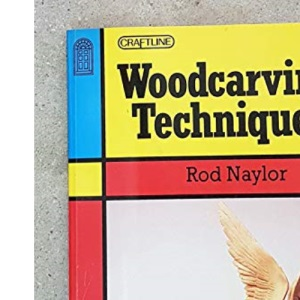Woodcarving Techniques (Craftline)