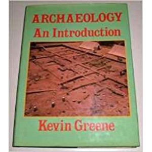 Archaeology: An Introduction - The History, Principles and Methods of Modern Archaeology (Batsford Studies in Archaeology)