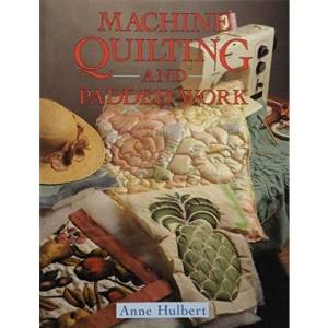 Machine Quilting and Padded Work