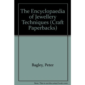 The Encyclopaedia of Jewellery Techniques (Craft Paperbacks)