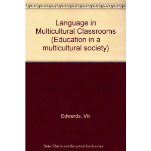 Language in Multicultural Classrooms (Education in a multicultural society)