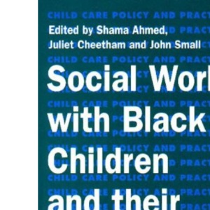 Social Work with Black Children and Their Families (Child care policy & practice series)