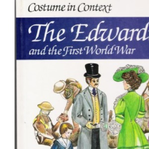 The Edwardians and the First World War (Costume in Context)