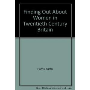 Finding Out About Women in Twentieth Century Britain