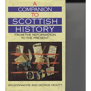 Companion to Scottish History from the Reformation to the Present
