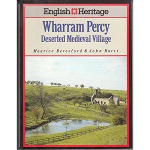 English Heritage Book of Wharram Percy: Deserted Mediaeval Village
