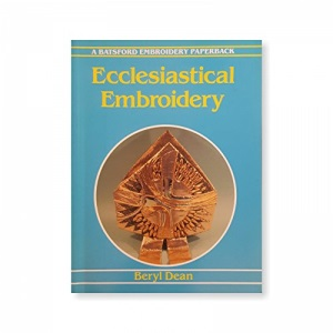 Ecclesiastical Embroidery (Batsford Embroidery Paperback)