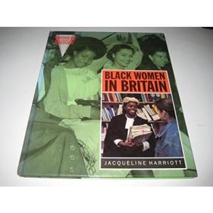 Black Women in Britain (Women making History)