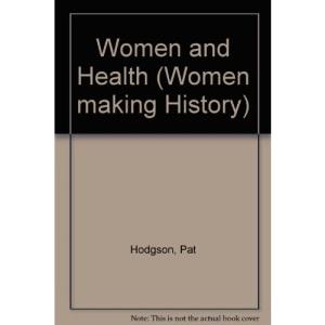 Women and Health (Women making History)