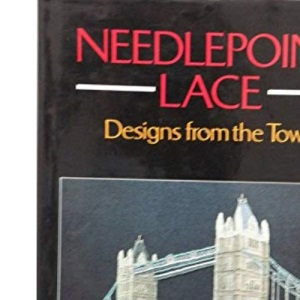Needlepoint Lace : Designs From The Town