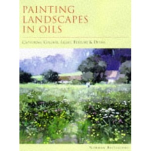 Landscapes in Oils: Capturing Colour, Light, Texture and Detail