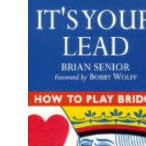 How to Play Bridge: It's Your Lead