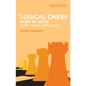 Logical Chess : Move By Move: Every Move Explained (Batsford Chess Book)
