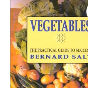 Vegetables: A Practical Guide to Success