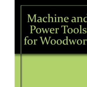 Machine and Power Tools for Woodwork