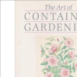 The Art of Container Gardening