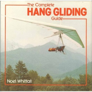 The Complete Hang Gliding Guide (Complete guide to)