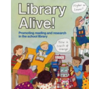 Library Alive: Promoting Reading and Research in the School Library (Teacher's Books)