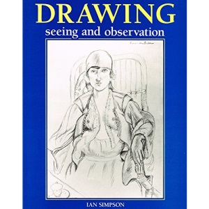 Drawing: Seeing and Observation (Draw Books)