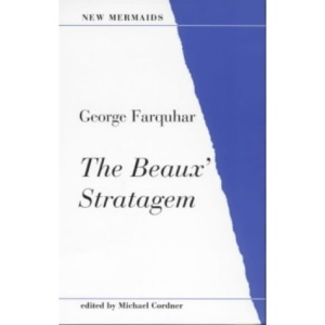 The Beaux Stratagem (New Mermaids)