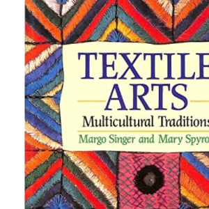 Textile Arts: Multicultural Traditions (Hobby Craft)