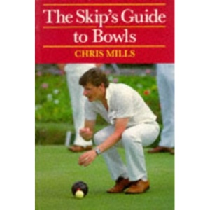 The Skip's Guide to Bowls