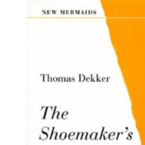 The Shoemaker's Holiday (New Mermaid Anthology)