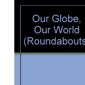 Our Globe, Our World (Roundabouts)