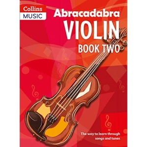 Abracadabra Violin: The Way to Learn Through Songs and Tunes: Pupil's Book 2