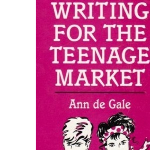 Writing for the Teenage Market (Books for Writers)
