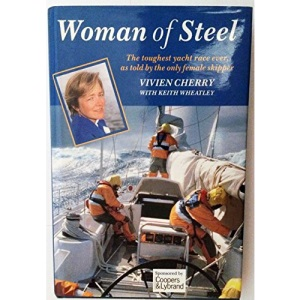 Woman of Steel: Toughest Yacht Race Ever, as Told by the Only Female Skipper