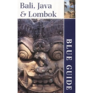 Bali, Java and Lombok (Blue Guides)